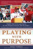 Playing with Purpose: Baseball: Inside the Lives and Faith of Major League Stars