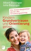 Kindern Grundvertrauen und Orientierung geben
