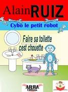 Cybo, le petit robot, faire sa toilette, c'est chouette !