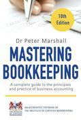 Mastering Bookkeeping, 10th Edition: A complete guide to the principles and practice of business accounting