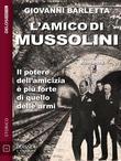 L'amico di Mussolini