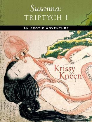 Susanna, An Erotic Adventure: Triptych 1
