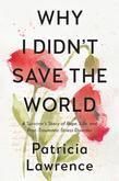 Why I Didn't Save the World