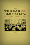 The Bar and the Old Bailey, 1750-1850