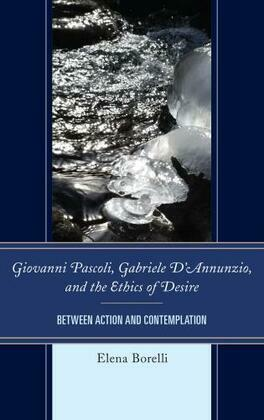 Giovanni Pascoli, Gabriele D'Annunzio, and the Ethics of Desire
