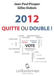 2012 : Quitte ou double !