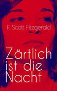 Zärtlich ist die Nacht (Vollständige deutsche Ausgabe)
