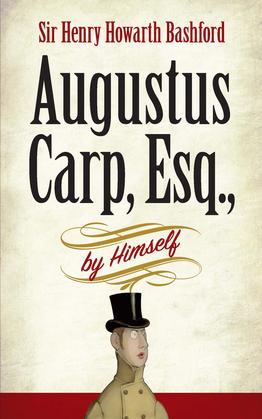 Augustus Carp, Esq., by Himself