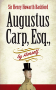 Augustus Carp, Esq., by Himself