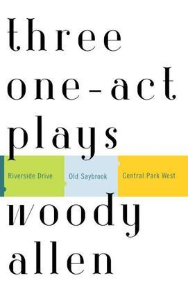 Three One-Act Plays: Riverside Drive  Old Saybrook  Central Park West