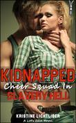 Kidnapped Cheer Squad in Slavery Hell
