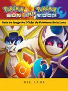 Guía De Juego No Oficial De Pokémon Sol Y Luna