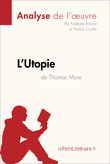 L'Utopie de Thomas More (Analyse de l'oeuvre)