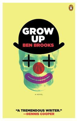 Grow Up: A Novel