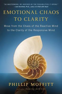 Emotional Chaos to Clarity: How to Live More Skillfully, Make Better Decisions, and Find Purpose in Life
