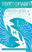 Sydney Omarr's Day-by-Day Astrological Guide for the Year 2013: Pisces