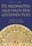 Die Argonauten: Jagd nach dem Goldenen Vlies (Mit Illustrationen)