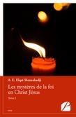 Les mystères de la foi en Christ Jésus - Tome I