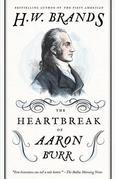 The Heartbreak of Aaron Burr