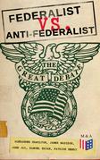 Federalist vs. Anti-Federalist: The Great Debate (Complete Articles & Essays in One Volume)