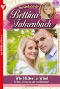 Bettina Fahrenbach 33 - Liebesroman