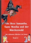 Die Hexe Samantha, Tante Monika und der Mrchenwald I