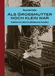 Als Gromutter noch klein war