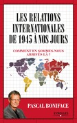 Les relations internationales de 1945 à nos jours