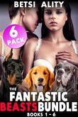 The Fantastic Beasts Bundle - 6 Pack - Books 1-6 (Bestiality Erotica Zoophilia Erotica Knotting Erotica Dog Erotica Sex Bundle Collection Taboo Erotica)