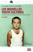 Les nouvelles Youth Cultures