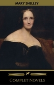 Mary Shelley: Complete Novels (Golden Deer Classics)