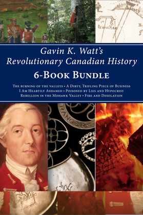 Gavin K. Watt's Revolutionary Canadian History 6-Book Bundle
