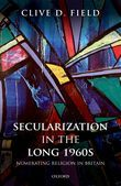 Secularization in the Long 1960s