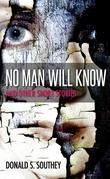 No Man Will Know