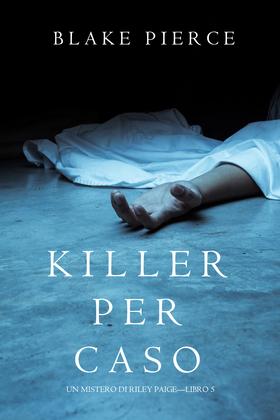 Killer per Caso