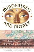 Mindfulness and Money: The Buddhist Path of Abundance