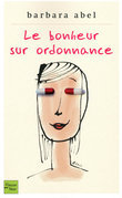 Le bonheur sur ordonnance