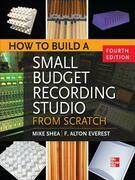 How to Build a Small Budget Recording Studio from Scratch 4/E