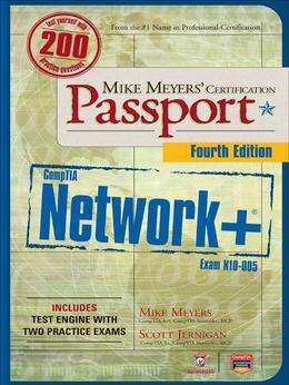 Mike Meyers' Comptia Network+ Certification Passport, 4th Edition (Exam N10-005)
