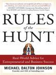 Rules of the Hunt: Real-World Advice for Entrepreneurial and Business Success