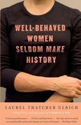Well-Behaved Women Seldom Make History