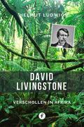 David Livingstone – Verschollen in Afrika