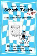 Schachtaktik to go Teil 2: Große Kombinationen alter Meister