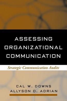Assessing Organizational Communication: Strategic Communication Audits