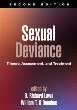 Sexual Deviance, Second Edition: Theory, Assessment, and Treatment