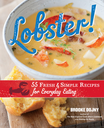 Lobster!: 55 Fresh and Simple Recipes for Everyday Eating