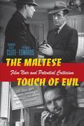 The Maltese Touch of Evil: Film Noir and Potential Criticism