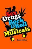 Sex, Drugs, Rock & Roll, and Musicals