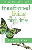 Transformed Living in Tough Times Devotions