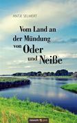 Vom Land an der Mündung von Oder und Neiße
